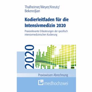 Kodierleitfaden für die Intensivmedizin 2020. Praxisrelevante Erläuterungen der spezifisch intensivmedizinischen Kodierung