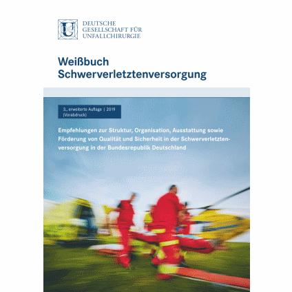Weißbuch Schwerverletztenversorgung - 3., erweiterte Auflage | 2019