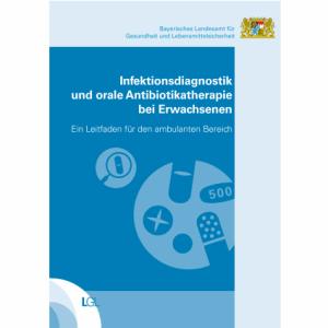 Infektionsdiagnostik und orale Antibiotikatherapie bei Erwachsenen - Leitfaden für den ambulanten Bereich