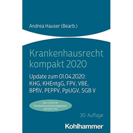 Krankenhausrecht kompakt 2020: KHG, BPflV, KHEntgG, FPV, PEPPV, PpUGV, VBE, SGB V