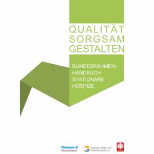 Bundesrahmenhandbuch für die Qualitätsentwicklung stationärer Hospize
