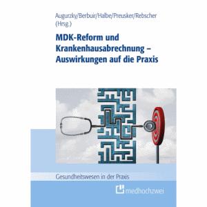MDK-Reform und Krankenhausabrechnung Auswirkungen auf die Praxis