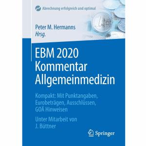 EBM 2020 Kommentar Allgemeinmedizin: Kompakt: Mit Punktangaben, Eurobeträgen, Ausschlüssen, GOÄ Hinweisen (Abrechnung erfolgreich und optimal)