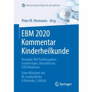 EBM 2020 Kommentar Kinderheilkunde: Kompakt: Mit Punktangaben, Eurobeträgen, Ausschlüssen, GOÄ Hinweisen (Abrechnung erfolgreich und optimal)