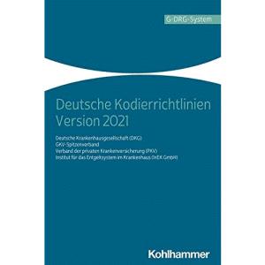 Deutsche Kodierrichtlinien Version 2021: Allgemeine und spezielle Kodierrichtlinien für die Verschlüsselung von Krankheiten und Prozeduren