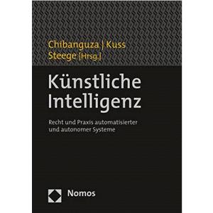 Künstliche Intelligenz: Recht und Praxis automatisierter und autonomer Systeme
