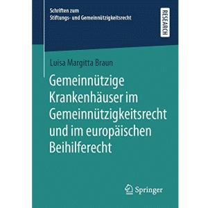 Gemeinnützige Krankenhäuser im Gemeinnützigkeitsrecht und im europäischen Beihilferecht
